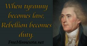 When Tyranny becomes law, rebellions becomes duty.
